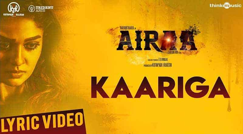 Kaariga Song Lyrics From Airaa Movie