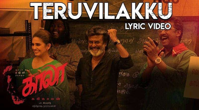 Theruvilakku Song Lyrics From Kaala Tamil Movie