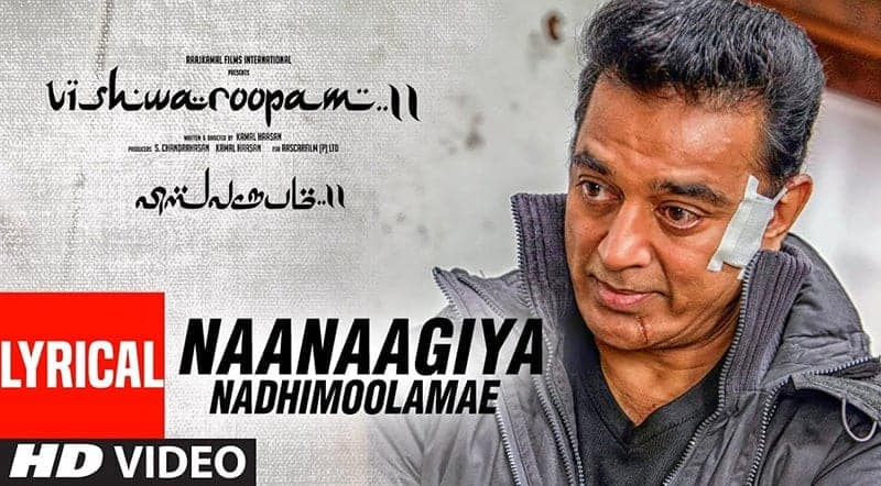 Naanaagiya Nadhimoolamae Song Lyrics From Vishwaroopam 2