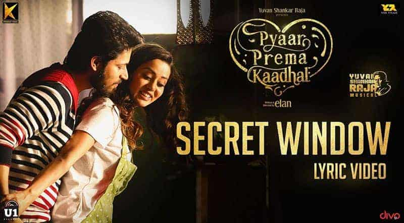 Secret Window Song Lyrics From Pyaar Prema Kaadhal Tamil Movie