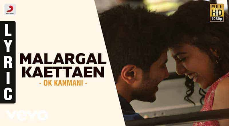 Malargal Kaettaen Song Lyrics From O Kadhal Kanmani