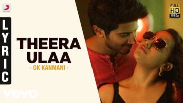 Theera Ulaa Song Lyrics From O Kadhal Kanmani